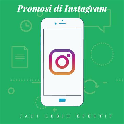 membuat video promosi cara membuat promosi di instagram anda lebih
