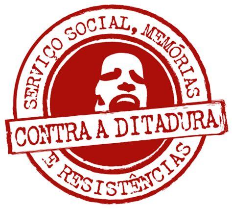 Ditadura Militar As Manifesta 231 cfess conselho federal de servi 231 o social