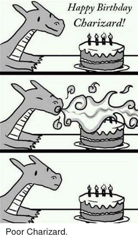Pokemon Birthday Meme - happy birthday charizard poor charizard birthday meme
