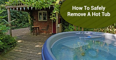 how to remove a bathtub and things you need hot tub removal junk works locations