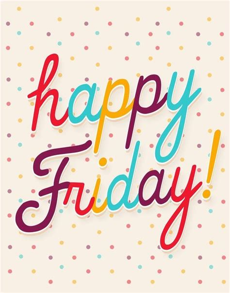 happy everyone the 25 best happy friday ideas on friday