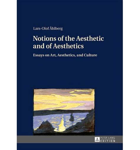 History Of Six Ideas An Essay In Aesthetics by Notions Of The Aesthetic And Of Aesthetics Lars Olof Ahlberg 9783631654385
