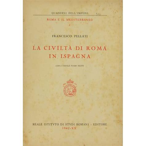 fuori testo la civilt 224 di roma in ispagna con 6 tavole fuori testo