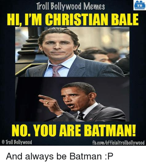 Christian Bale Meme - 25 best memes about be batman be batman memes