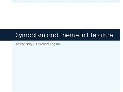 theme in literature slideshare sec 2 e symbolism and theme