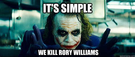 Rory Meme - it s simple we kill rory williams the joker quickmeme