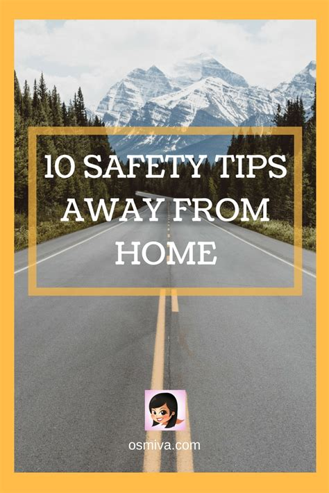 10 Safety Tips To Follow In Your Home by 10 Safety Tips Away From Home Osmiva