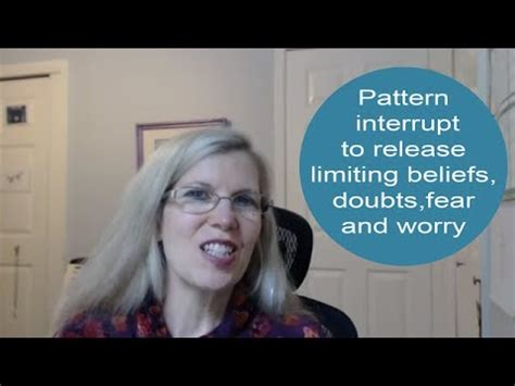 pattern interrupt youtube pattern interrupt to release limiting beliefs doubts