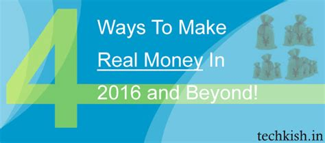 Make Real Money Online Now - how to earn real money through online in 2016 techkish technology news and tricks