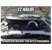 12 Valve  Funny Auto Memes Pinterest Cummins And Cars