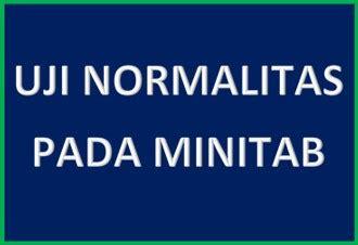 cara uji normalitas minitab tutorial uji normalitas dengan minitab uji statistik