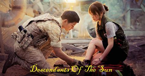 film korea descendants of the sun best asian dramas i have ever watched descendants of the