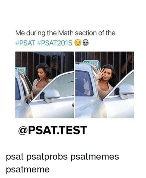 psat math section me during the math section of the psat psat2015 psat
