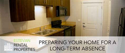 preparing your home for preparing your home for a term absence estevan rentals