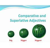Comparative And Superlative Adjectives  Ppt Download