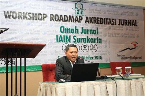 Jurnal Tarbiyah pengelola jurnal at ta dib fakultas tarbiyah hadiri workshop roadmap akreditasi jurnal nasional