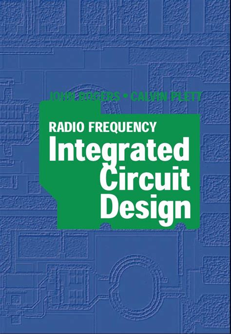 radio frequency integrated circuit design by rogers and calvin plett j rogers