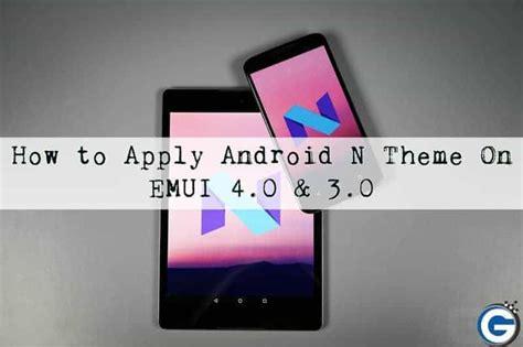 emui themes android android n theme for emui 4 0 emui 3 1 emui 4 1