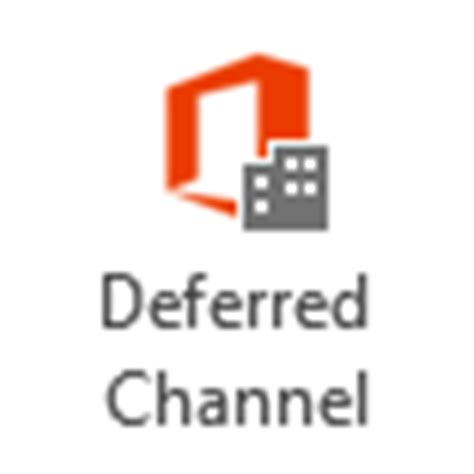 Office 365 Deferred Channel Why Am I Not Getting The Updates For Office Outlook