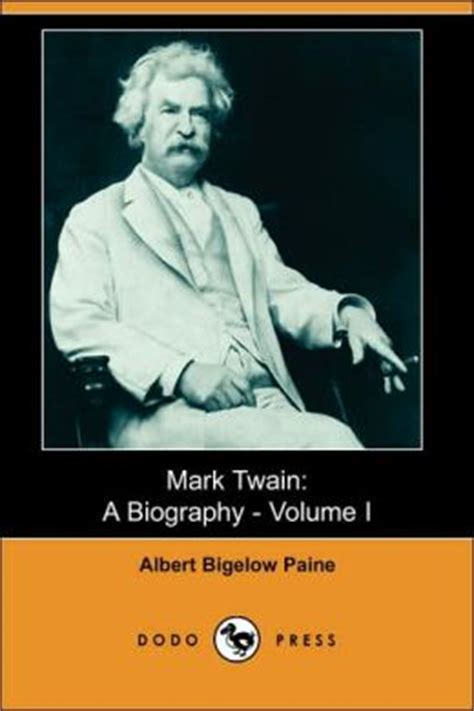 mark twain biography for students mark twain a biography by albert bigelow paine