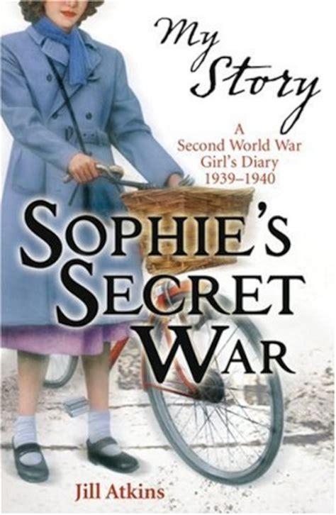 my story sophie s secret war scholastic club