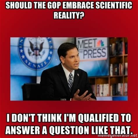 Rubio Meme - updated marco rubio a proud science dunce disqualifies himself for high office delaware liberal