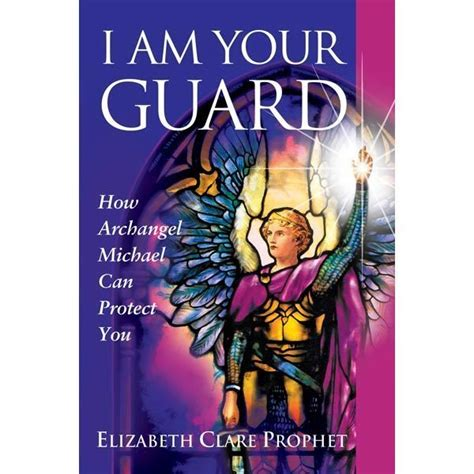 how to your to guard you i am your guard meet archangel michael the summit lighthouse