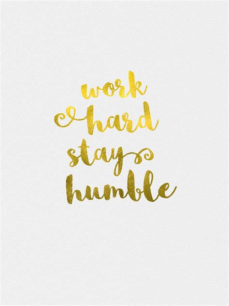 Work And Stay Humble free desktop wallpaper work stay humble