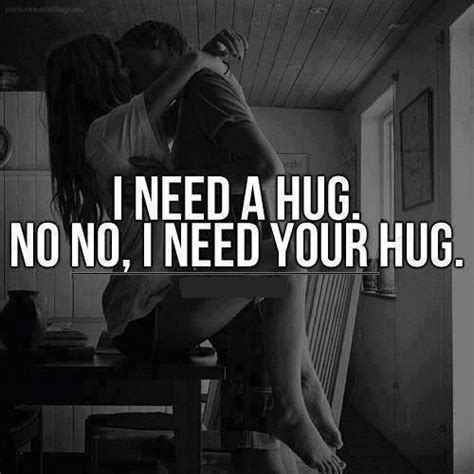 imagenes i need your love i need your hug love love quotes quotes quote girl hug
