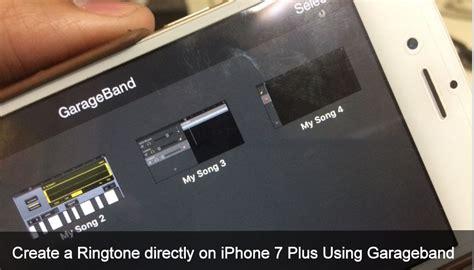 Garageband Ringtone Iphone How To Create A Ringtone Directly On Iphone 7 Plus Using