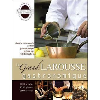 la cuisine de r馭駻ence pdf le grand larousse gastronomique cartonn 233 collectif