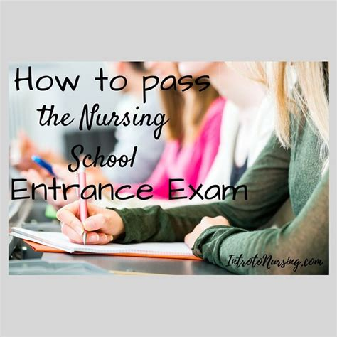 Nursing School Test by How To Pass The Nursing School Entrance Nursing