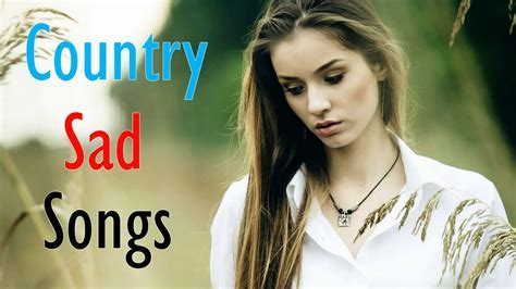 Music Videos   Most Country Sad songs 2017   Country Songs