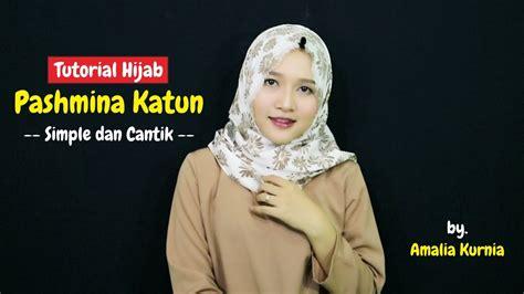 tutorial pashmina katun tutorial hijab pashmina katun amalia kurnia youtube