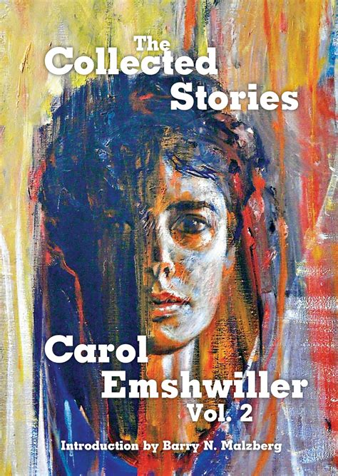 Collected Stories 2 collected stories of carol emshwiller vol 2 nonstop press