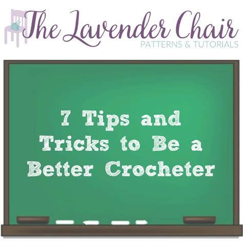 7 Tips On Being The by 7 Tips And Tricks To Be A Better Crocheter The Lavender