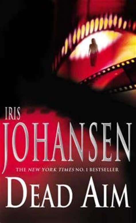 dead aim the o malleys of books dead aim duncan 4 5 by iris johansen reviews