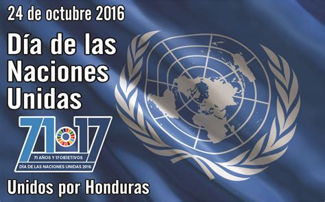 imagenes 24 octubre dia naciones unidas d 237 a de las naciones unidas unidos por honduras