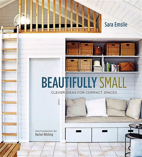 libro beautifully small clever ideas the new big small living spaces and how to make them work for you star2 com