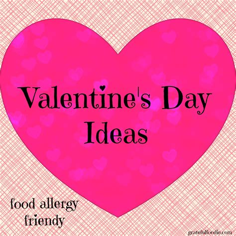 valentine s day 2017 ideas food allergy fun creative valentine s days ideas and tips