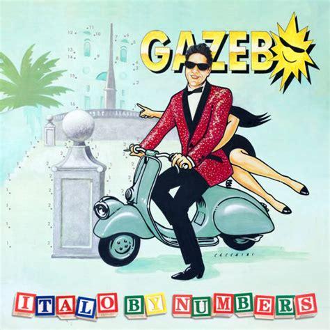 gazebo album gazebo quot italo by numbers quot dal 16 marzo il nuovo album