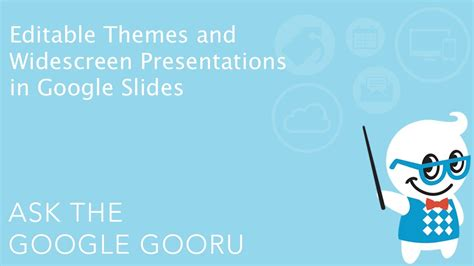 how to put themes on google slides app editable themes and widescreen presentations in google