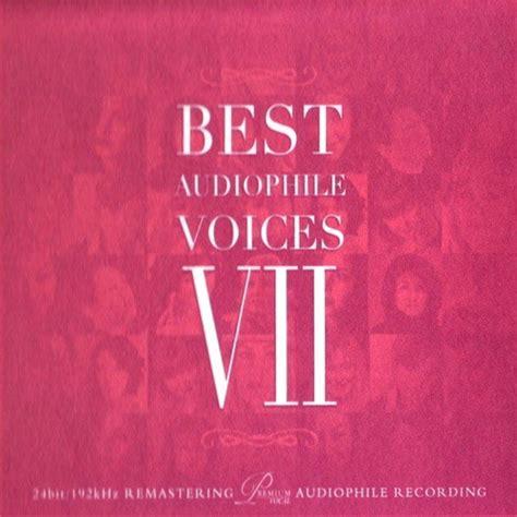 best audiophile voices best audiophile voices volume vii various artists