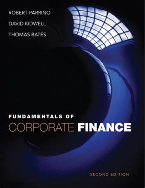 Corporate Finance Books For Mba by Fundamentals Of Corporate Finance Robert Parrino Free
