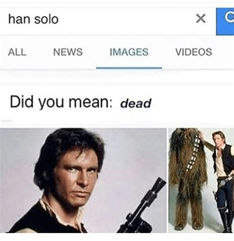 Han Solo Meme - funny star wars memes of 2016 on sizzle at at