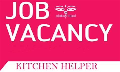 Kitchen Helper Vacancy In Delhi Kitchen Helper Wanted