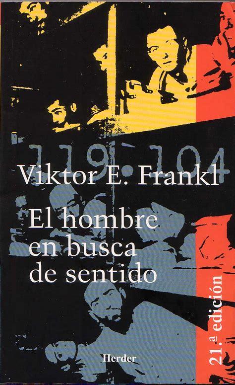 en busca de sentido ante el huracan como nuestros pensamientos y actitudes afectan nuestro ambiente edition books viktor frankl logoterapia per 250 1ra formaci 243 n en