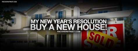 how to buy a house in 5 years new years resolution buy a new house facebook cover