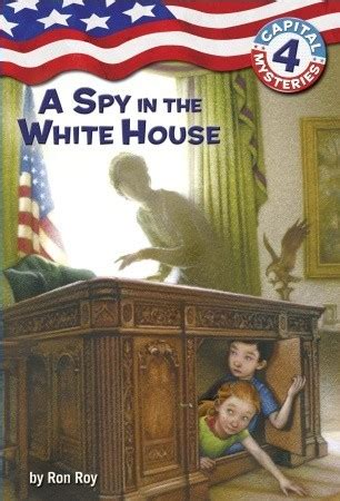 books about the white house a spy in the white house capital mysteries 4 by ron roy reviews discussion