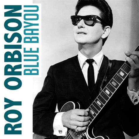 Album Roy blue bayou album by roy orbison lyreka